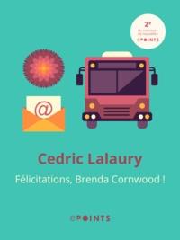 Cedric Lalaury - Félicitations Brenda Cornwood !.