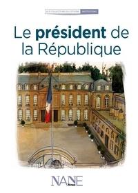 Lire des livres complets gratuits en ligne sans téléchargement Le président de la République 9782843682209 en francais ePub