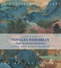 Cédric Laurent - Voyages immobiles dans la prose ancienne - Les peintures narratives sous la dynastie Ming (1368-1644).