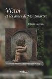 Cédric Legrain - Victor et les âmes de Montmartre - Saga surnaturelle.