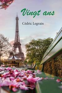 Cédric Legrain - Vingt ans.