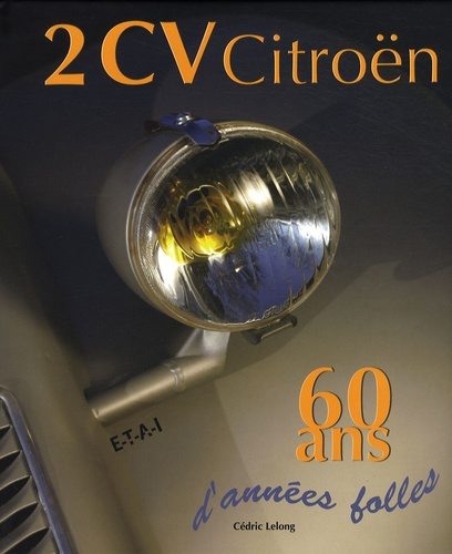 Cédric Lelong - 2 CV Citroën - 60 Ans d'années folles.