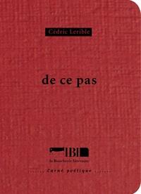 Cédric Lerible - De ce pas.