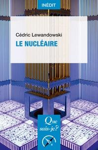 Cédric Lewandowski - Le nucléaire.