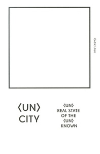 Cédric Libert - (Un)City - (Un)Real State of the (Un)Known.