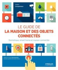 Le guide de la maison et des objets connectés - Domotique, smart home et maison connectée.pdf