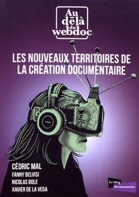 Cédric Mal - Les nouveaux territoires de la création documentaire - Au-delà du webdoc.