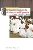 Cédric Mayrargue et Jean-Claude Barbier - Formes contemporaines du christianisme en Afrique noire - Une étude bibliographique.