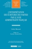 Cédric Meurant - L'interprétation des écritures des parties par le juge administratif français.