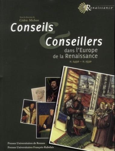 Conseils et conseillers dans l'Europe de la Renaissance. Vers 1520 - vers 1550