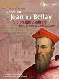 Cédric Michon et Loris Petris - Le cardinal Jean du Bellay - Diplomatie et culture dans l'Europe de la Renaissance.
