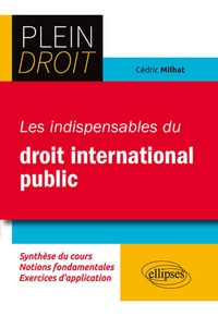 Cédric Milhat - Les indispensables du droit international public.