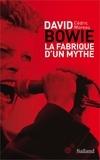 Cédric Moreau - David Bowie - La fabrique d'un mythe.