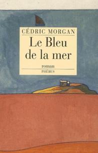 Cédric Morgan - Le bleu de la mer.