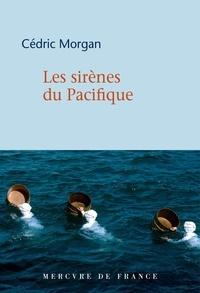 Cédric Morgan - Les sirènes du Pacifique.