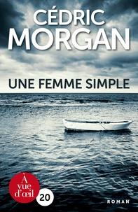 Cédric Morgan - Une femme simple.