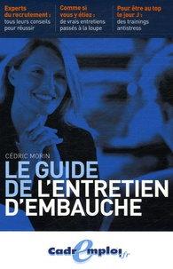 Cédric Morin - Le guide de l'entretien d'embauche.