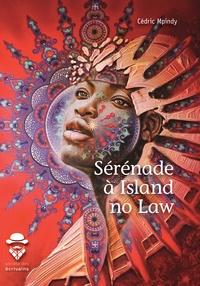 Cédric Mpindy - Sérénade à Island no Law.