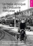 Cédric Neumann et Jérôme Pellissier Tanon - La belle époque de l'industrie française - Témoignages d'ingénieurs de l'aluminium de Pechiney et Ugine (années 1950-1980).