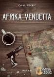 Cédric Oberlé - Afrika vendetta.