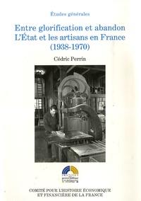 Entre glorification et abandon - LEtat et les artisans en France (1938-1970).pdf