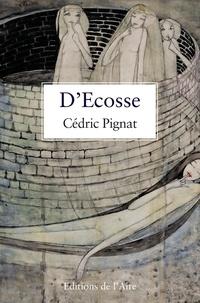 Cédric Pignat - D'Ecosse.
