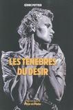 Cédric Pottier - Les Ténèbres du désir.