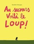 Cédric Ramadier et Vincent Bourgeau - Au secours voilà le loup !.