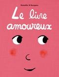 Cédric Ramadier et Vincent Bourgeau - Le livre amoureux.