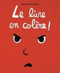 Cédric Ramadier et Vincent Bourgeau - Le livre en colère !.