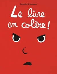 Cédric Ramadier et Vincent Bourgeau - Le livre  : Le livre en colère !.