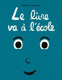 Cédric Ramadier et Vincent Bourgeau - Le livre  : Le livre va à l'école.