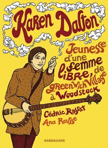 Karen Dalton. Jeunesse d'une femme libre, de Greenwich Village à Woodstock