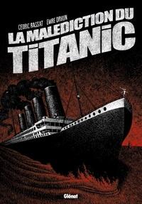 Cédric Rassat et Emre Orhun - La malédiction du Titanic.