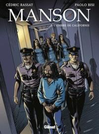 Cédric Rassat et Paolo Bisi - Manson Tome 2 : L'ombre de Californie.