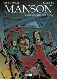 Cédric Rassat et Paolo Bisi - Manson Tome 3 : Par une longue nuit d'été... - Avec un coffret.