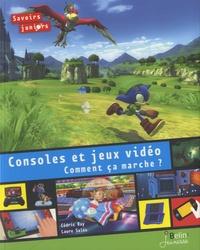 Cédric Ray et Laure Salès - Console et jeux vidéo, comment ça marche ?.