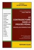 Cédric Ribeyre - Le contradictoire dans le procès pénal - Nouvelles perspectives.