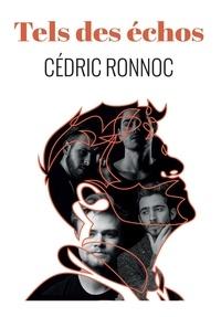 Cédric Ronnoc - Tels des échos.