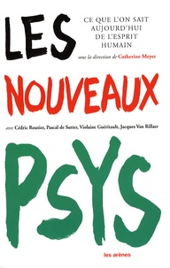 Cédric Routier et Pascal De Sutter - Les nouveaux psys - Ce que l'on sait aujourd'hui de l'esprit humain.
