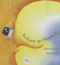 Cédric Rouzé - La Lune qui boudait.
