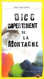Cédric Sapin-Defour - Dico impertinent de la montagne.