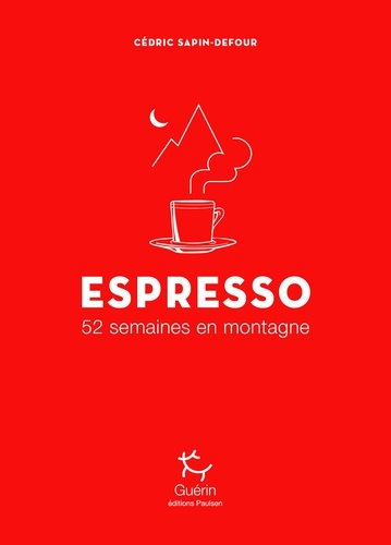 Espresso. 52 semaines en montagne