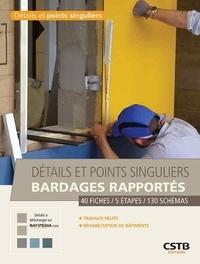 Cédric Schneider et Aziz Dib - Bardages rapportés - 40 fiches / 5 étapes / 130 schémas.