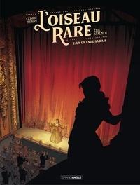 Cédric Simon et Eric Stalner - L'oiseau rare - Tome 2 - La grande Sarah.