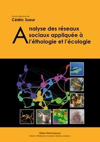 Cédric Sueur - Analyse des réseaux sociaux appliquée à l'éthologie et l'écologie.