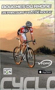 Cédric Tassan - Bouches-du-Rhône : 35 parcours vélo de route.