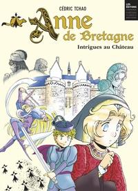 Cédric Tchao - Anne de Bretagne - Intrigues au château.