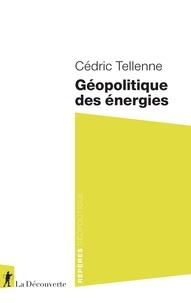Cédric Tellenne - Géopolitique des énergies.
