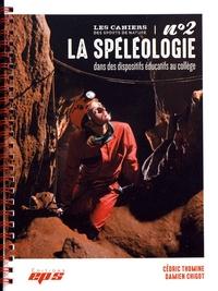 Cédric Thomine et Damien Chigot - La spéléologie dans des dispositifs éducatifs au collège.